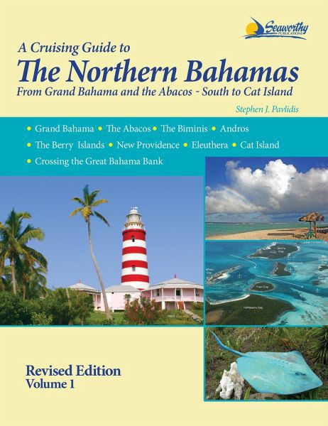 A Cruising Guide to The Northern Bahamas