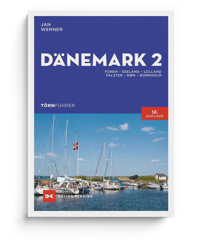 Törnführer Dänemark 2; Fünen - Seeland - Lolland - Falster - Møn - Bornholm