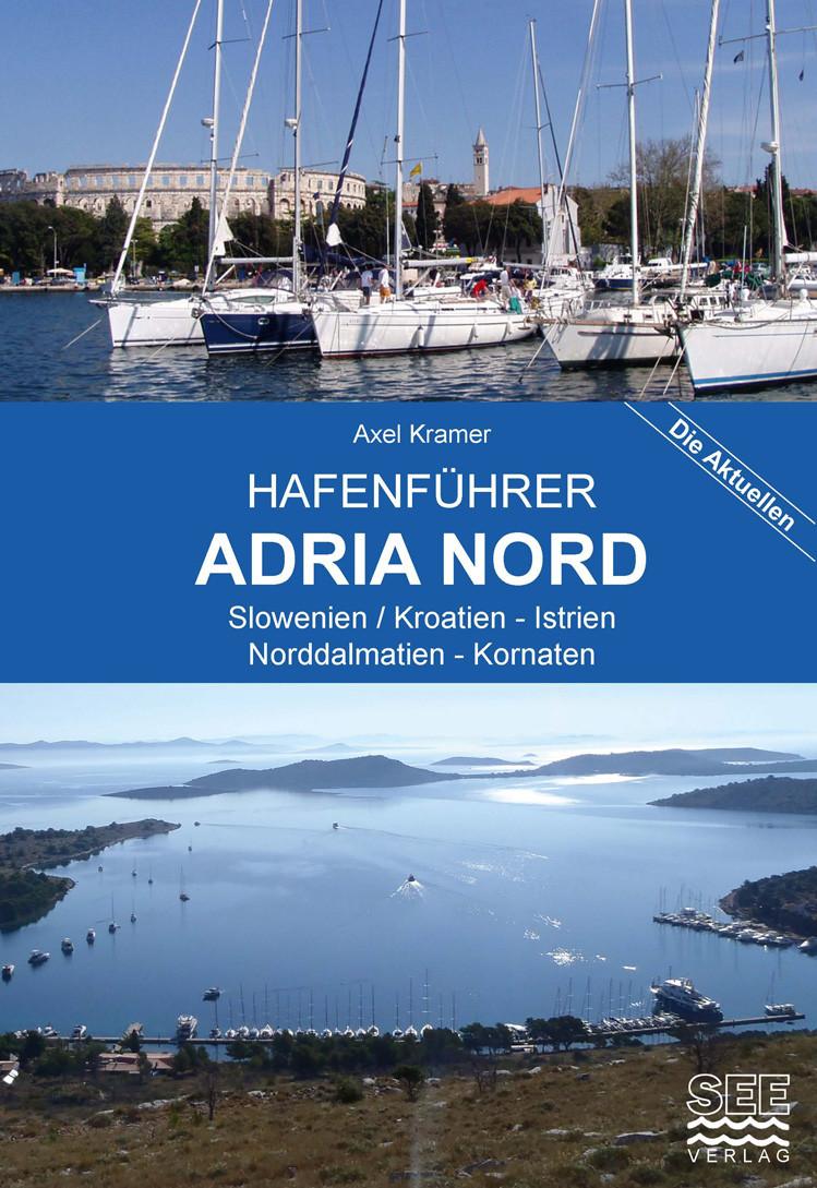 Hafenführer ADRIA NORD - Slowenien/Kroatien, Istrien, Norddalmatien, Kornaten